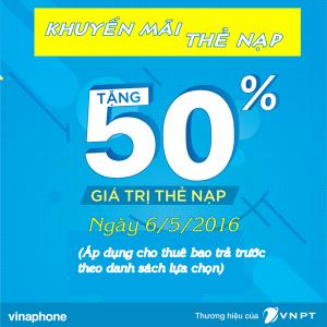 Vinaphone khuyến mãi 50% giá trị thẻ nạp ngày 6/5/2016.