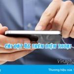 Hướng dẫn cách cài đặt mạng 4G Vinaphone chi tiết cho các dòng điện thoại
