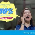 Vinaphone khuyến mãi 50% thẻ nạp ngày vàng 11/8/2017
